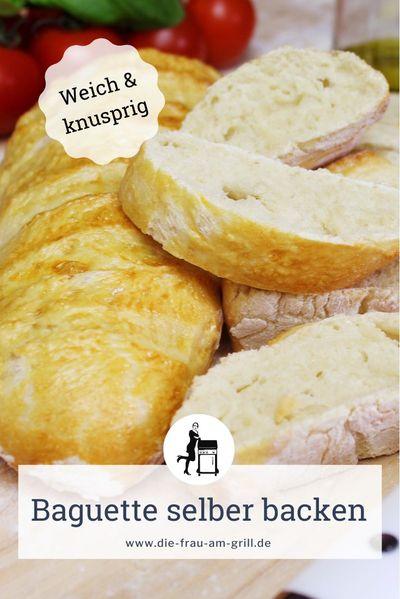 baguette selber backen - rezept - die frau am grill